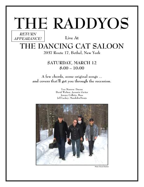 The Raddyo's debut, playing at The Dancing Cat Saloon, in Bethel, NY !